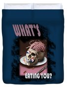 What's Eating You Duvet Cover