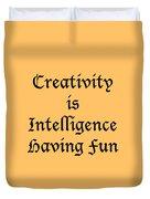 Creativity Is Intelligence Having Fun 5429.02 Duvet Cover