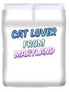 Dog Lover From Maryland Duvet Cover