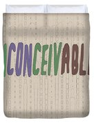 Graphic Display Of The Word Inconceivable Duvet Cover