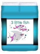 3 Little Fish Duvet Cover