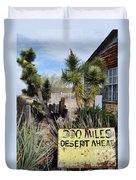 300 Miles Desert Ahead Duvet Cover