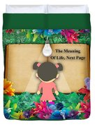 The Meaning Of Life Art Duvet Cover