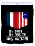 50 Dutch 50 American 100 Awesome Duvet Cover