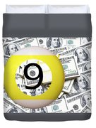 9 Ball - It's All About The Money Duvet Cover
