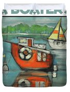 A Boaters Life Poster Duvet Cover