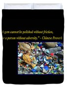 A Gem Cannot Be Polished Without Adversity Duvet Cover