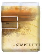 A Simple Life Duvet Cover