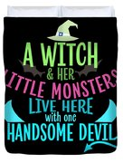 A Witch And Her Little Monsters Live Here With One Handsome Devil Halloween Duvet Cover