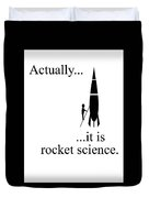 Actually... It Is Rocket Science. Duvet Cover