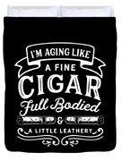 Aging Like Cigar Funny Birthday Apparel Duvet Cover
