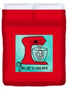All Up In The Mix Duvet Cover