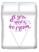 All You Need Is Ice Cream Duvet Cover