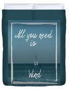 All You Need Is Wind Duvet Cover
