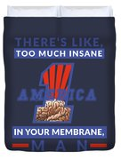 America First - Insane In Your Membrane Duvet Cover