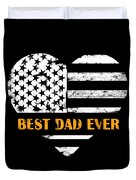 American Flag, Father's Day Gift, Best Dad Ever, For Daddy Duvet Cover