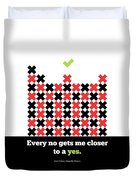 Every No Gets Me Closer Typography Art Inspirational Quotes Poster Duvet Cover