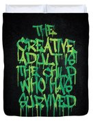 Graffiti Tag Typography The Creative Adult Is The Child Who Has Survived  Duvet Cover