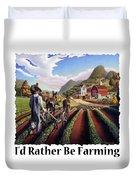Id Rather Be Farming - Appalachian Farmer Cultivating Peas - Farm Landscape 2 Duvet Cover