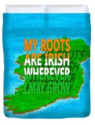 Irish Roots Typographical Art Duvet Cover by Mark E Tisdale