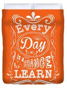 Every Day Is A Chance To Learn Motivating Quotes Poster Duvet Cover