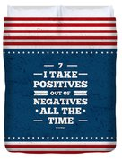 7 Take Positives Out Inspirational Quotes Poster Duvet Cover