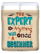 The Expert In Anything Was Once A Beginner Quotes Poster Duvet Cover