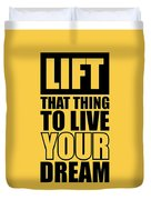 Lift That Thing To Live Your Dream Quotes Poster Duvet Cover