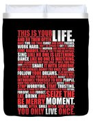 This Is Your Life. Try New Things Find Out Much Things You Love Life. And Do Them Often Life Poster Duvet Cover