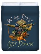 War Dogs Get Down Nbr 1 Duvet Cover