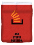 Ask Stupid Question Inspirational Quotes Poster Duvet Cover
