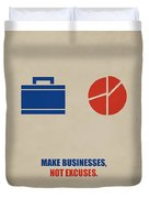 Make Businesses, Not Excuses Corporate Start-up Quotes Poster Duvet Cover
