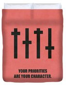 Your Priorities Are Your Character Corporate Startup Quotes Poster Duvet Cover