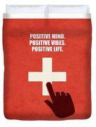 Positive Mind, Positive Vibes, Positive Life Corporate Start-up Quotes Poster Duvet Cover