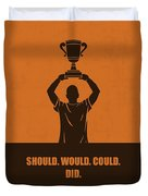 Should, Would, Could, Did Corporate Start-up Quotes Poster Duvet Cover