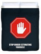 Stop Under Estimating Yourself Corporate Start-up Quotes Poster Duvet Cover