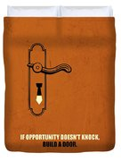 If Opportunity Doesnt Knock, Build A Door Corporate Start-up Quotes Poster Duvet Cover