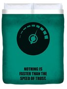 Nothing Is Faster Than The Speed Of Trust Corporate Start-up Quotes Poster Duvet Cover