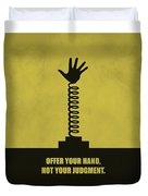 Offer Your Hand, Not Your Judgment Corporate Start-up Quotes Poster Duvet Cover
