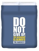 Do Not Give Up Gym Quotes Poster Duvet Cover