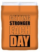 Getting Stronger Each Day Gym Motivational Quotes Poster Duvet Cover