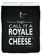 A Royale With Cheese Duvet Cover