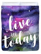 Live For Today Galaxy Watercolor Typography  Duvet Cover