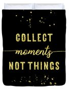 Text Art Gold Collect Moments Not Things Duvet Cover