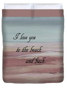 I Love You To The Beach And Back Duvet Cover