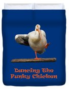 Dancing The Funky Chicken Duvet Cover