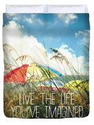 Live The Life You've Imagined Duvet Cover