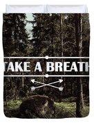 Take A Breath Duvet Cover
