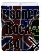 Prisoners Of Rock N Roll Duvet Cover
