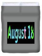 August 18 Duvet Cover